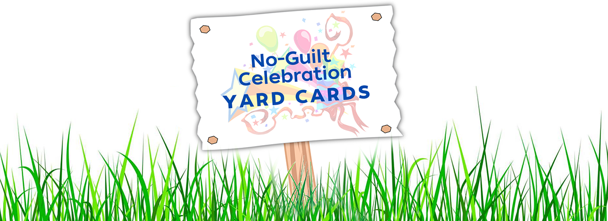 No-Guilt Yard Cards | Celebration FL